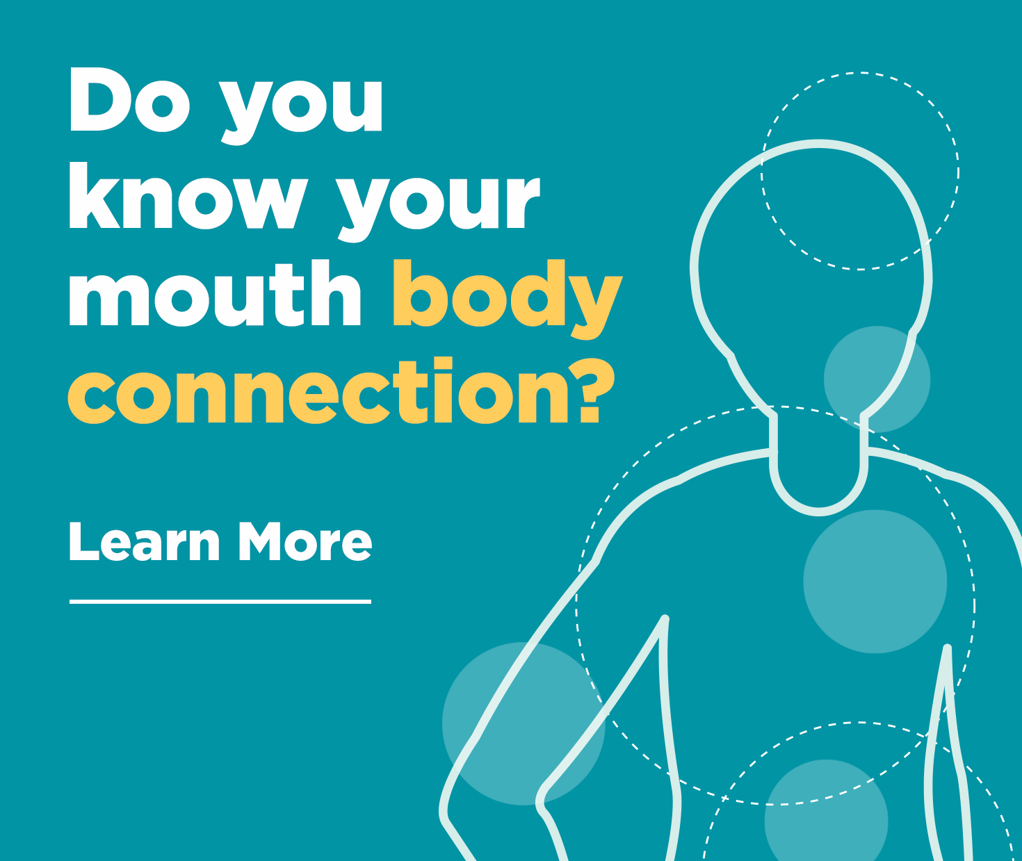 Do you know your mouth body connection? Learn More. - Highlands Modern Dentistry and Orthodontics